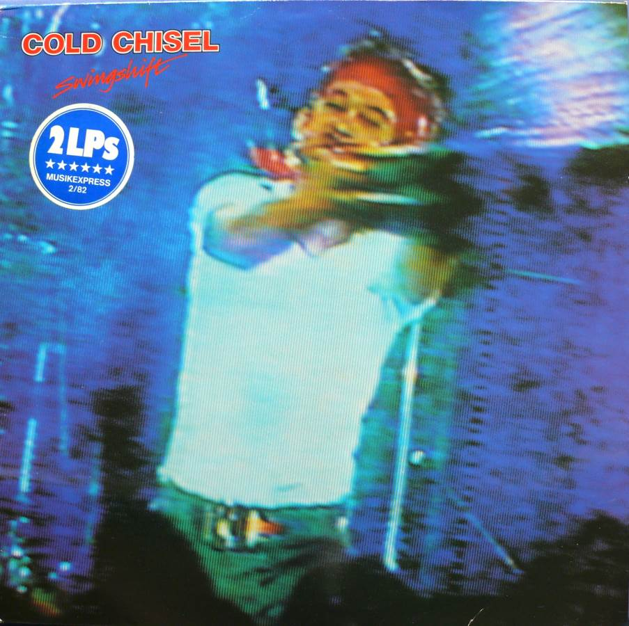 1981 Cold Chisel - Swingshift - Double Live