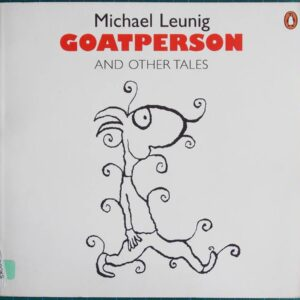 1999 Michael Leunig  - Goat Person and Other Tales Cartoon Book
