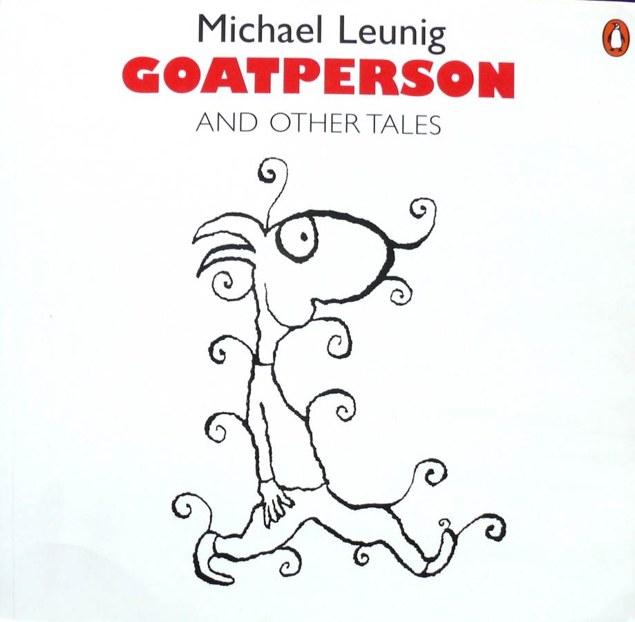 1999 Michael Leunig  - Goat Person and Other Tales