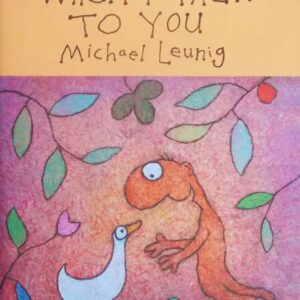 2014 WHEN I TALK TO YOU BY MICHAEL LEUNIG